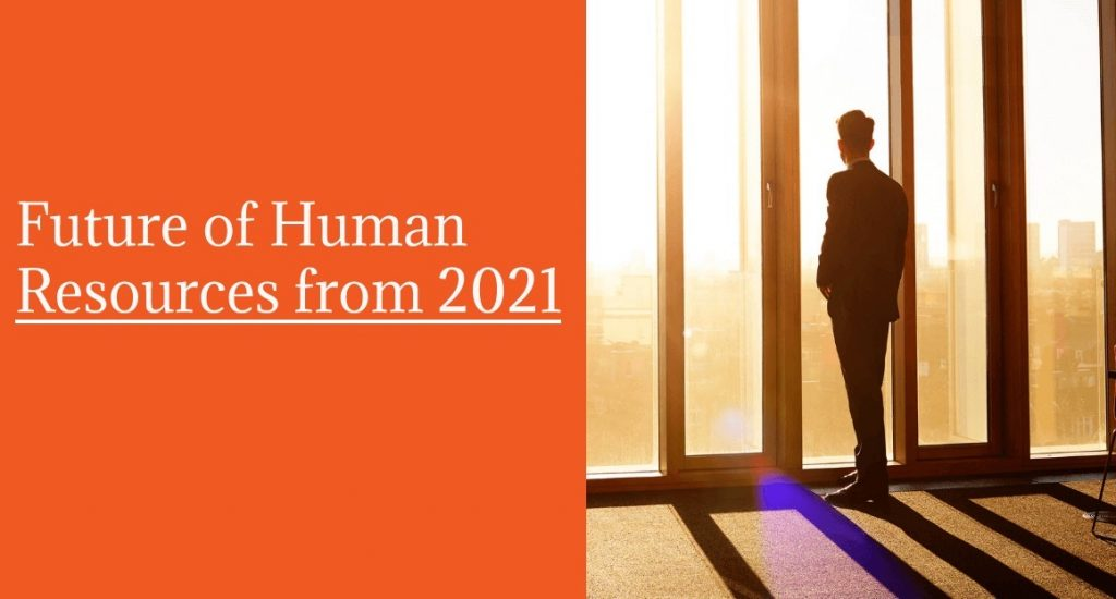 Future of Human Resources from 2021