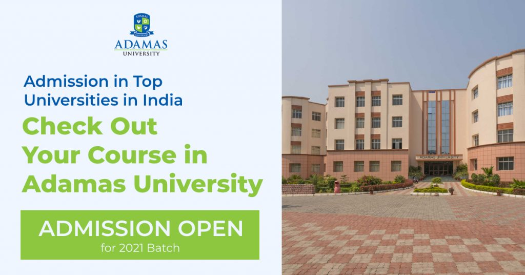 Admission in Top Universities in India : Check out Your Course in Adamas University
