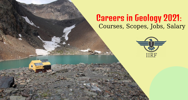 Careers in Geology 2021: Courses, Scopes, Jobs, Salary