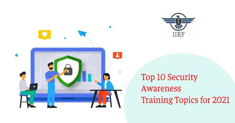 Top 10 Security Awareness Training Topics for 2021