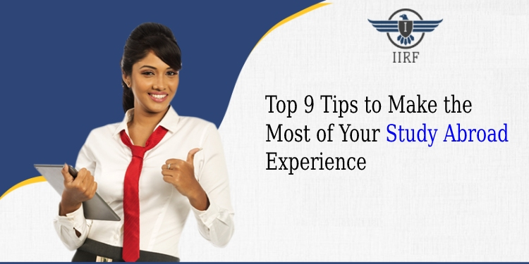Top 9 Tips to Make the Most of Your Study Abroad Experience