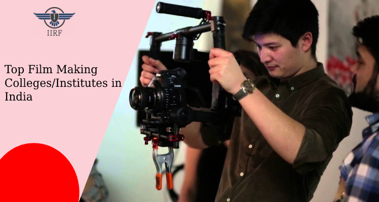 Top Film Making Colleges/Institutes in India: Fees, Courses, Admission, Career Scopes & Jobs