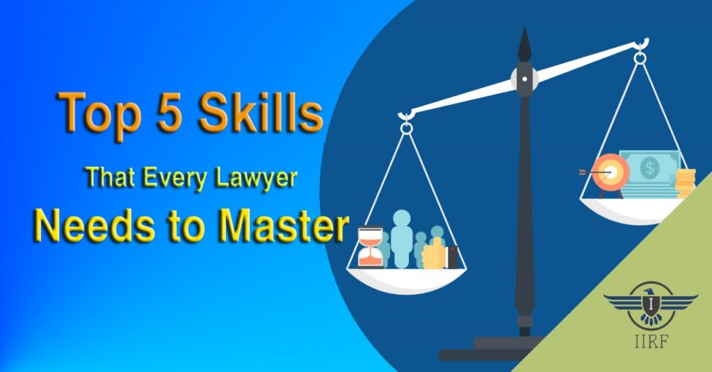 Top 5 Skills that Every Lawyer needs to Master